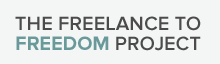 """The Freelance to Freedom Project"""