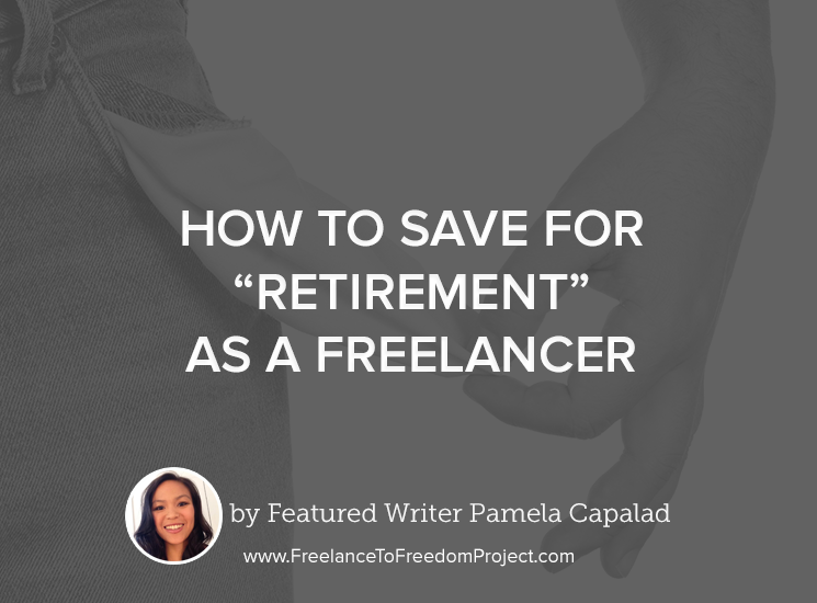 "'How to save for ""Retirement"" as a freelancer'"