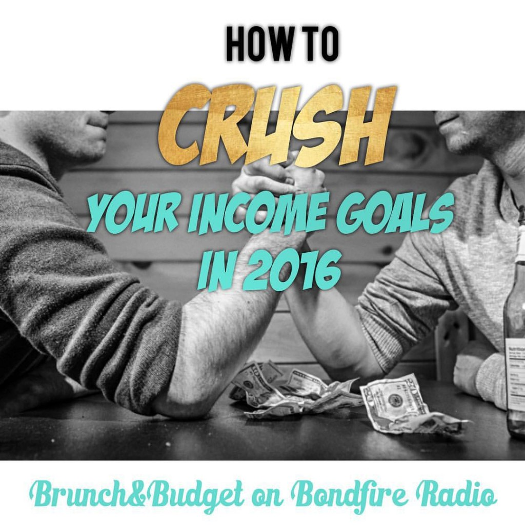 """How to crush your income goals in 2016"""